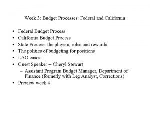 Week 3 Budget Processes Federal and California Federal