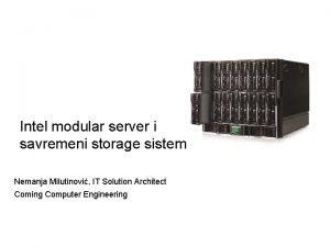 Intel modular server i savremeni storage sistemi Nemanja