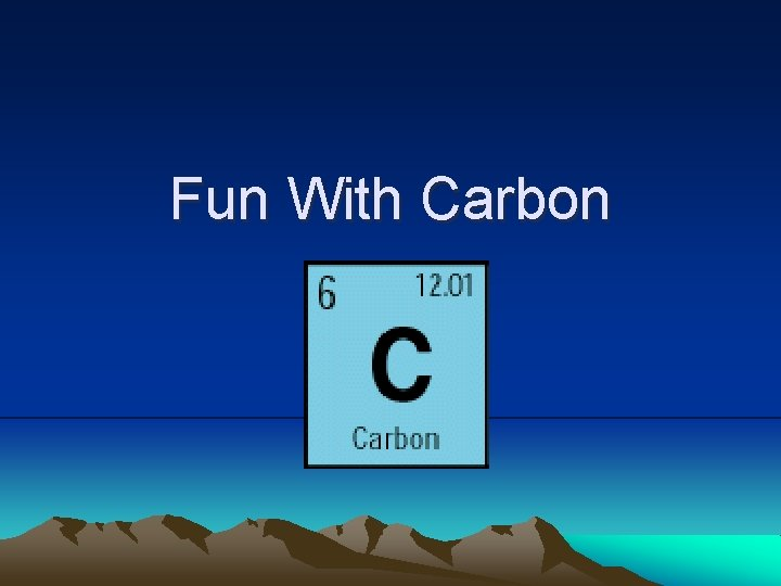 Fun With Carbon CARBON BASICS Symbol of carbon