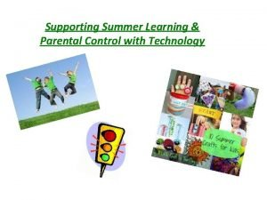 Supporting Summer Learning Parental Control with Technology Reading