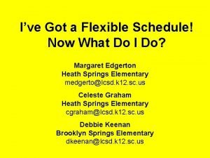 Ive Got a Flexible Schedule Now What Do