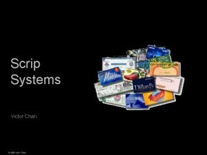 Scrip Systems Victor Chan Cs 286 r Victor