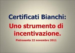 Certificati Bianchi Uno strumento di incentivazione Pietrasanta 22