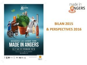 BILAN 2015 PERSPECTIVES 2016 BILAN 16me Edition Made
