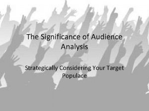 The Significance of Audience Analysis Strategically Considering Your