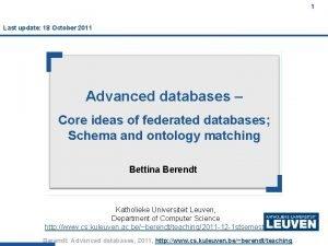1 Last update 18 October 2011 Advanced databases