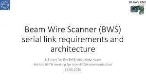 BIBWS LINK Beam Wire Scanner BWS serial link