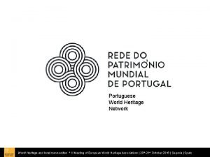 Portuguese World Heritage Network World Heritage and local