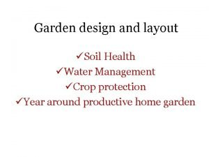 Garden design and layout Soil Health Water Management