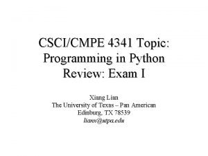 CSCICMPE 4341 Topic Programming in Python Review Exam