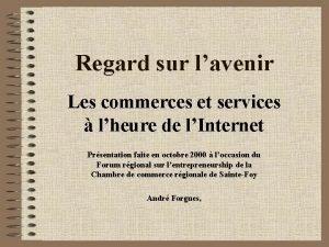 Regard sur lavenir Les commerces et services lheure