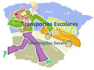Transportes Escolares Informaes Gerais Transportes Escolares Aquando da