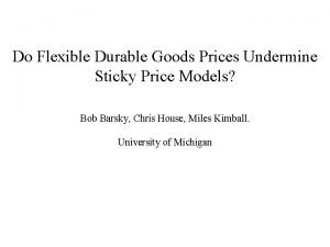 Do Flexible Durable Goods Prices Undermine Sticky Price