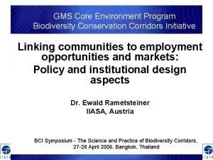 GMS Core Environment Program Biodiversity Conservation Corridors Initiative