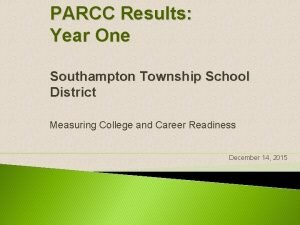 PARCC Results Year One Southampton Township School District