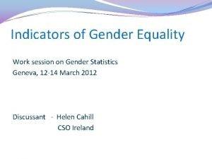 Indicators of Gender Equality Work session on Gender