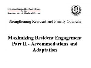 Strengthening Resident and Family Councils Maximizing Resident Engagement