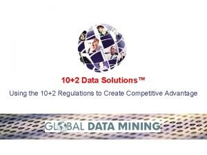 102 Data Solutions Using the 102 Regulations to
