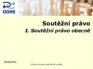Soutn prvo I Soutn prvo obecn Michal Petr