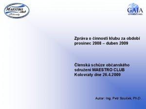 Zprva o innosti klubu za obdob prosinec 2008