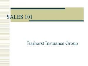 SALES 101 Barhorst Insurance Group Sales 101 Pretend
