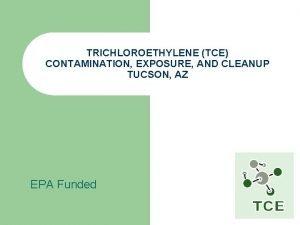 TRICHLOROETHYLENE TCE CONTAMINATION EXPOSURE AND CLEANUP TUCSON AZ