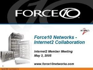 Force 10 Networks Internet 2 Collaboration Internet 2