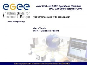Joint OSG and EGEE Operations Workshop RAL 27