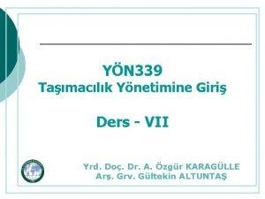 YN 339 Tamaclk Ynetimine Giri Ders VII Yrd
