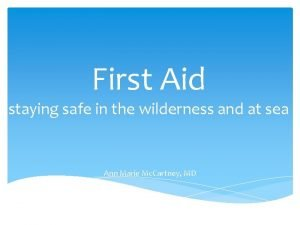 First Aid staying safe in the wilderness and