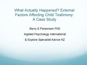 What Actually Happened External Factors Affecting Child Testimony