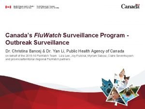 Canadas Flu Watch Surveillance Program Outbreak Surveillance Dr