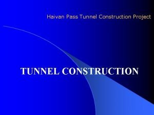 Haivan Pass Tunnel Construction Project TUNNEL CONSTRUCTION Table