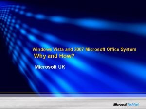 Windows Vista and 2007 Microsoft Office System Why