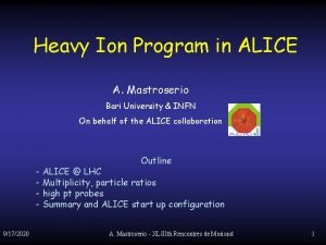 Heavy Ion Program in ALICE A Mastroserio Bari
