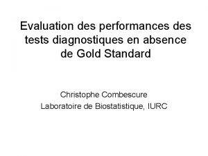 Evaluation des performances des tests diagnostiques en absence