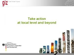 Take action at local level and beyond Seite