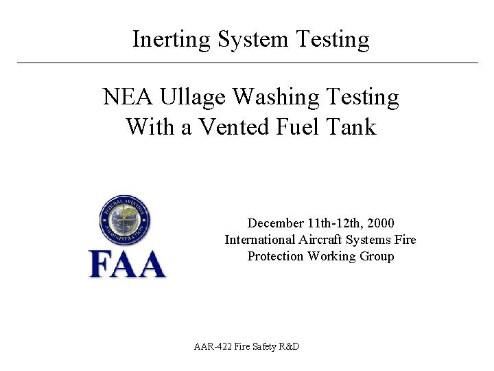Inerting System Testing NEA Ullage Washing Testing With