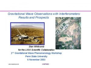 Gravitational Wave Observations with Interferometers Results and Prospects