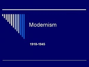 Modernism 1918 1945 Difference between Realism and Modernism