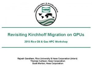 Revisiting Kirchhoff Migration on GPUs 2015 Rice Oil