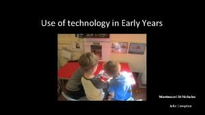 Use of technology in Early Years Montessori St