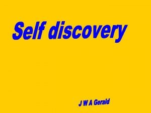 Self Discovery Search your self Self i m
