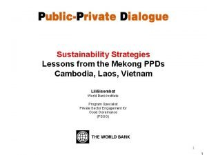 Sustainability Strategies Lessons from the Mekong PPDs Cambodia