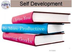 Self Development 1 9172020 Outline Selfdevelopment process Selfdevelopment