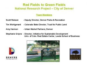 Red Fields to Green Fields National Research Project