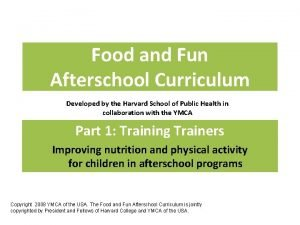 Food and Fun Afterschool Curriculum Developed by the