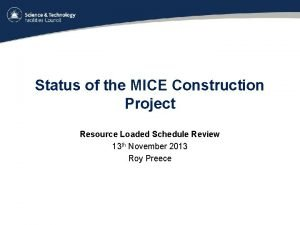 Status of the MICE Construction Project Resource Loaded