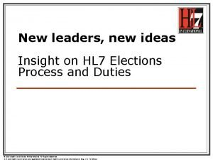 New leaders new ideas Insight on HL 7