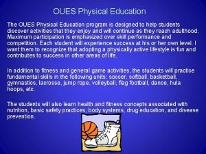 OUES Physical Education The OUES Physical Education program